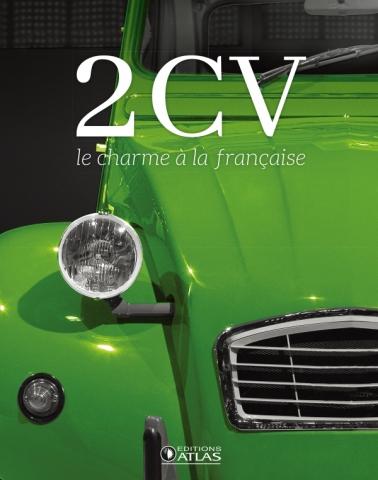 2 CV, le charme à la française, éditions Atlas