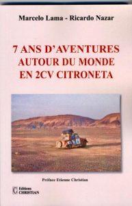 7 ans d'aventures autour du monde en 2CV Citroneta