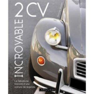Incroyable 2CV par Etienne Muslin, éditions Larousse